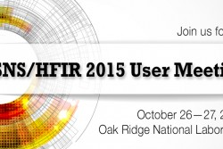 Spallation Neutron Source (SNS) and High Flux Isotope Reactor (HFIR) 2015 Annual User Meeting will be held at Oak Ridge National Laboratory, October 26 and 27. <br /><br />Abstract Submissions due Sept 25, 2015 <br /> Registration closes October 9, 2015 <br /> SHUG Election Nominations due October 27, 2015