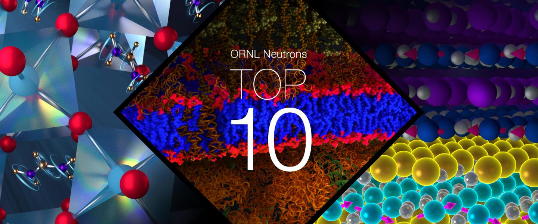 The Top 10 ORNL Neutron Science Achievements of 2017 (Image credit: ORNL/Jill Hemman)